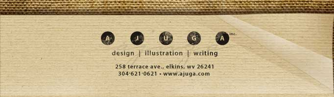 Ajuga, Inc.-Graphic Design, Illustration, Writing-258 Terrace Ave., Elkins, WV 26241-305-621-0621-lisa@ajuga.com